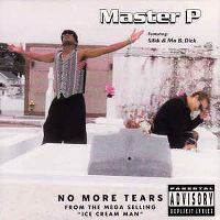 Cover Master P feat. Silkk & Mo B. Dick - No More Tears