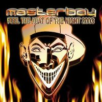 Cover Masterboy - Feel The Heat Of The Night 2003
