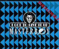 Cover Masterboy - I Got To Give It Up