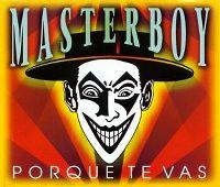 Cover Masterboy - Porque te vas