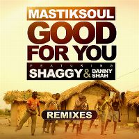 Cover Mastiksoul feat. Shaggy & Danny Shah - Good For You