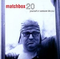 Cover Matchbox 20 - Yourself Or Someone Like You