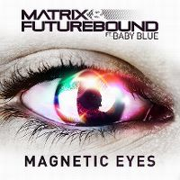 Cover Matrix & Futurebound feat. Baby Blue - Magnetic Eyes