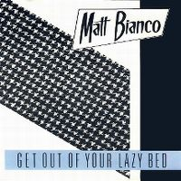Cover Matt Bianco - Get Out Of Your Lazy Bed