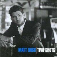 Cover Matt Dusk - Two Shots