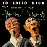 Cover Matterhorn Project - Yo-Lollo-Diuh