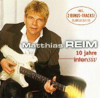 Cover Matthias Reim - 10 Jahre intensiv