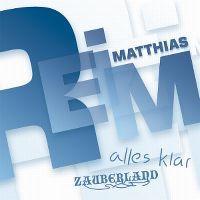 Cover Matthias Reim - Alles klar / Zauberland