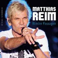 Cover Matthias Reim - Blinder Passagier