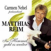 Cover Matthias Reim - Carmen Nebel präsentiert: Im Himmel geht es weiter