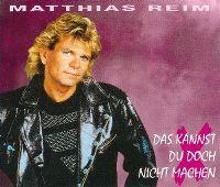 Cover Matthias Reim - Das kannst Du doch nicht machen