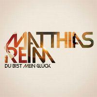 Cover Matthias Reim - Du bist mein Glück