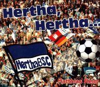 Cover Matthias Reim - Hertha, Hertha unsere Hertha