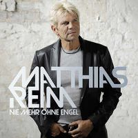 Cover Matthias Reim - Nie mehr ohne Engel