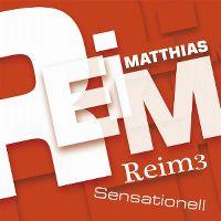 Cover Matthias Reim - Reim 3 / Sensationell