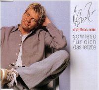 Cover Matthias Reim - Sowieso für Dich das letzte