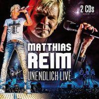 Cover Matthias Reim - Unendlich live
