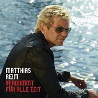 Cover Matthias Reim - Verdammt für alle Zeit