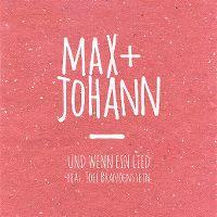 Cover Max + Johann feat. Joel Brandenstein - Und wenn ein Lied