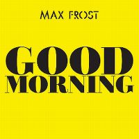 Cover Max Frost - Good Morning