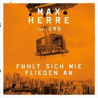 Cover Max Herre feat. Cro - Fühlt sich wie Fliegen an