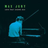 Cover Max Jury - Love That Grows Old