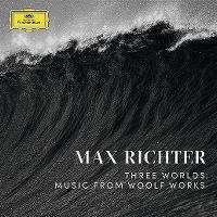 Cover Max Richter - Three Worlds - Music From Woolf Works