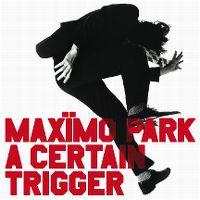 Cover Maxïmo Park - A Certain Trigger