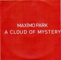Cover Maxïmo Park - A Cloud Of Mystery