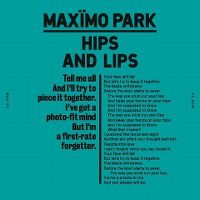 Cover Maxïmo Park - Hips And Lips