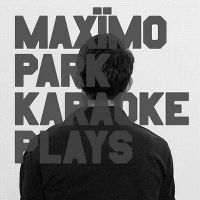 Cover Maxïmo Park - Karaoke Plays