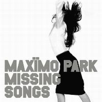 Cover Maxïmo Park - Missing Songs
