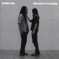Cover Maxïmo Park - Our Earthly Pleasures