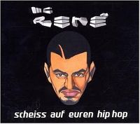 Cover MC René - Scheiss auf euren Hip Hop