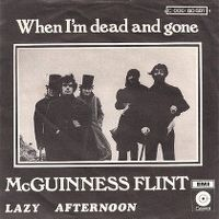 Cover McGuinness Flint - When I'm Dead And Gone