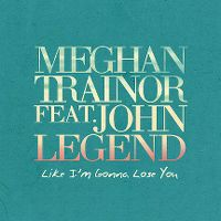 Cover Meghan Trainor feat. John Legend - Like I'm Gonna Lose You