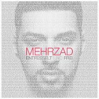 Cover Mehrzad - Entfesselt und frei