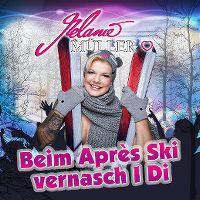 Cover Melanie Müller - Beim Après Ski vernasch i Di