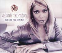 Cover Melanie Thornton - Love How You Love Me