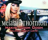 Cover Melanie Thornton - Makin' Oooh Oooh (Talking About Love)