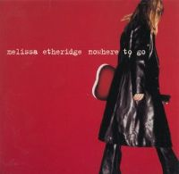 Cover Melissa Etheridge - Nowhere To Go
