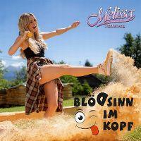 Cover Melissa Naschenweng - Blödsinn im Kopf
