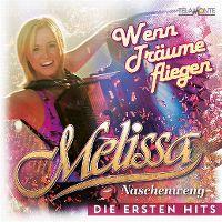 Cover Melissa Naschenweng - Wenn Träume fliegen - Die ersten Hits