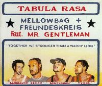 Cover Mellowbag & Freundeskreis feat. Mr. Gentleman - Tabula Rasa