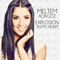 Cover Meltem Acikgöz - Explosion In My Heart