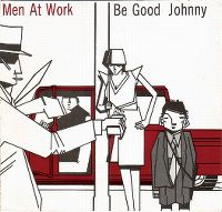 Cover Men At Work - Be Good Johnny