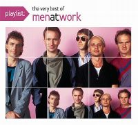 Cover Men At Work - Playlist: The Very Best Of Men At Work