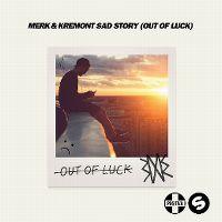Cover Merk & Kremont - Sad Story (Out Of Luck)