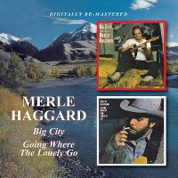 Cover Merle Haggard - Big City / Going Where The Lonely Go