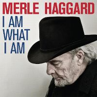 Cover Merle Haggard - I Am What I Am
